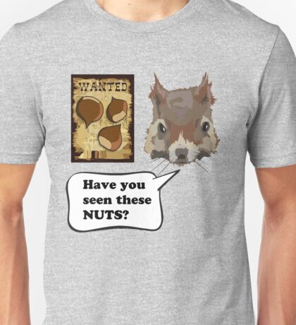 Funny Squirrel Looking For Nuts Unisex T-Shirt
