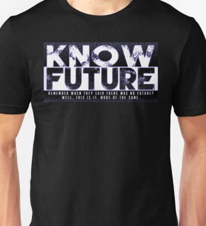 Know Future Unisex T-Shirt