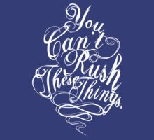 You Can't Rush These Things by blulime