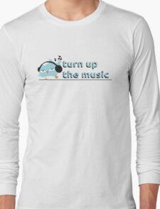 Turn up the music Long Sleeve T-Shirt
