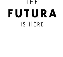 The FUTURA is here by halfcrazy