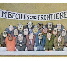 Imbeciles sans Frontieres  by Steve Bonello