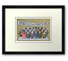 Imbeciles sans Frontieres  Framed Print