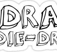 Hyrdate or Die-drate  Sticker
