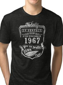 BORN IN 1967 IS PERFECT Tri-blend T-Shirt