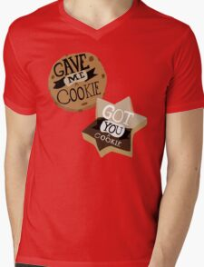 Gave me a Cookie Got you a Cookie Mens V-Neck T-Shirt