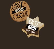 Gave me a Cookie Got you a Cookie T-Shirt