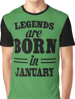 Legends are born in JANUARY Graphic T-Shirt