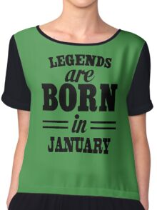 Legends are born in JANUARY Chiffon Top