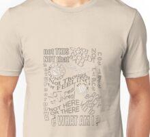 ? WHAT AM I ?? Unisex T-Shirt