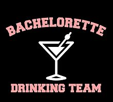BACHELORETTE DRINKING TEAM by inkedcreatively