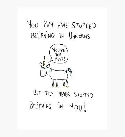 Believing in Unicorns Photographic Print