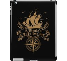 A Pirate's life for me-Pirates iPad Case/Skin