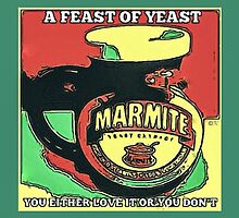 MARMITE..YOU DO OR YOU DON'T  by TONYARTIST