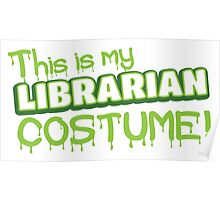 This is my LIBRARIAN costume Poster