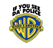 WARN A BROTHER IF YOU SEE DA POLICE Photographic Print