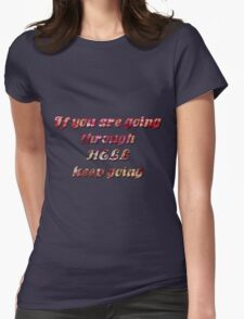 If you're going through hell [Floral] Womens Fitted T-Shirt