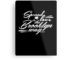 Spread love is the Brooklyn way white Metal Print
