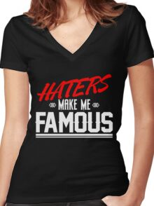 Haters make me famous Women's Fitted V-Neck T-Shirt
