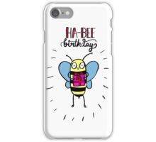Ha-BEE Birthday! iPhone Case/Skin
