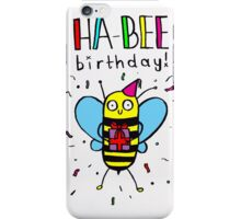 HA-BEE BIRTHDAY! iPhone Case/Skin