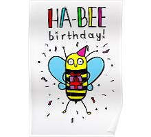 HA-BEE BIRTHDAY! Poster