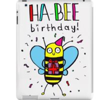 HA-BEE BIRTHDAY! iPad Case/Skin