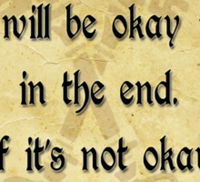 Everything  will be okay  in the end... Sticker