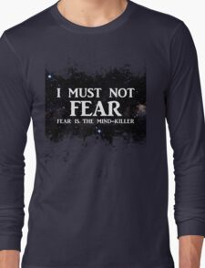 Litany Against Fear Long Sleeve T-Shirt