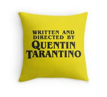 Written and Directed by Quentin Tarantino (dark) Throw Pillow