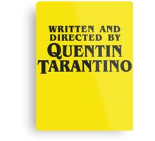 Written and Directed by Quentin Tarantino (dark) Metal Print