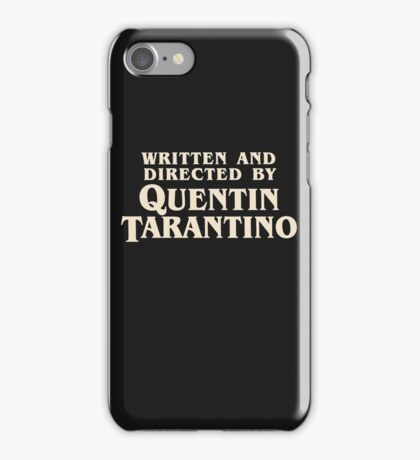 Written and Directed by Quentin Tarantino (original) iPhone Case/Skin