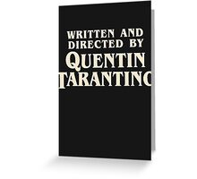 Written and Directed by Quentin Tarantino (original) Greeting Card