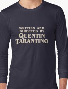 Written and Directed by Quentin Tarantino (original) Long Sleeve T-Shirt
