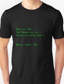 Wake up, Neo... Unisex T-Shirt