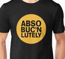AbsoBucnLutely Unisex T-Shirt