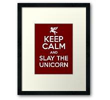 [ Keep Calm ] And Slay the Unicorn Framed Print