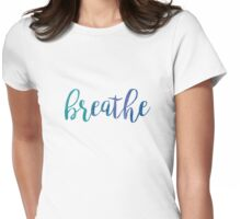Breathe Watercolor Typography Inspirational Quote Womens Fitted T-Shirt