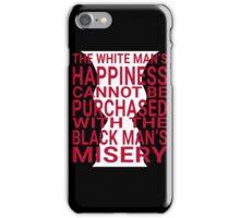 Frederick Douglass White Man's Happiness Black Misery iPhone Case/Skin