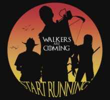 WALKERS ARE COMING START RUNNING by RooDesign