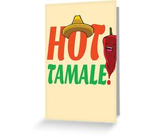 Hot Tamale! Greeting Card