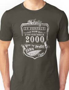 BORN IN 2000 IS PERFECT Unisex T-Shirt