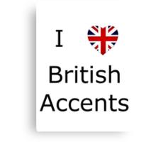 I Love British Accents Canvas Print