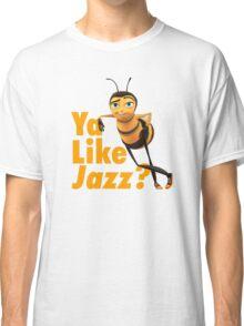 Ya Like Jazz? Classic T-Shirt