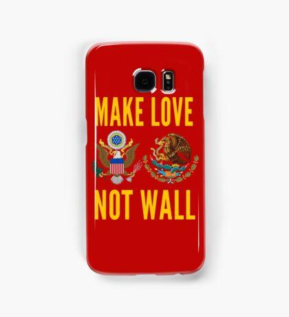 Make Love Not Wall Tolerance Diversity Immigrants Samsung Galaxy Case/Skin