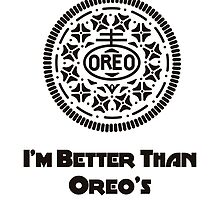 I'm Better Than Oreo's! by Maciej Siemiński