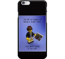 It's ok to dream...but don't carry it too far! iPhone Case/Skin
