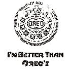 I'm Better Than Oreo's by Maciej Siemiński