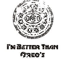 I'm Better Than Oreo's by Maciej Siemiński