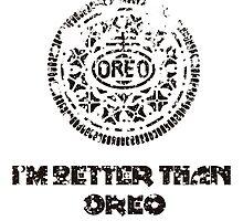 DIRTY I'M BETTER THAN OREO by Maciej Siemiński
